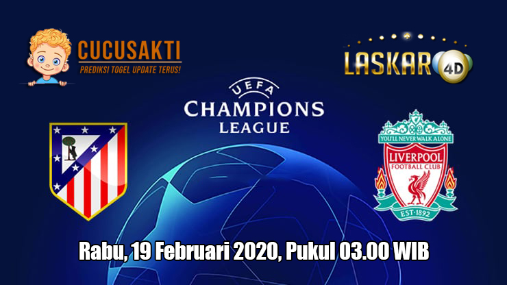 Prediksi Champions League Atletico Madrid VS Liverpool 19 Februari 2020