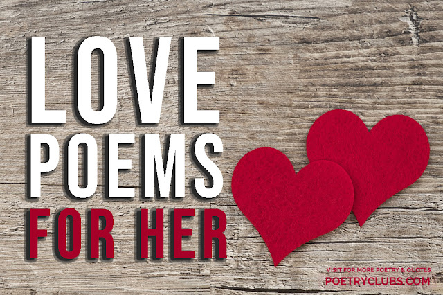 Love Poems for Her From Heart - Love Poems for Girlfriend / Wife