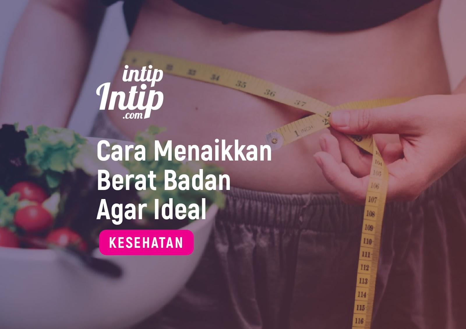 Cara Menaikkan Berat Badan Agar Ideal