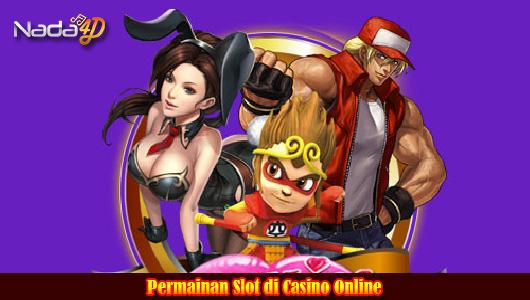 Permainan Slot di Casino Online