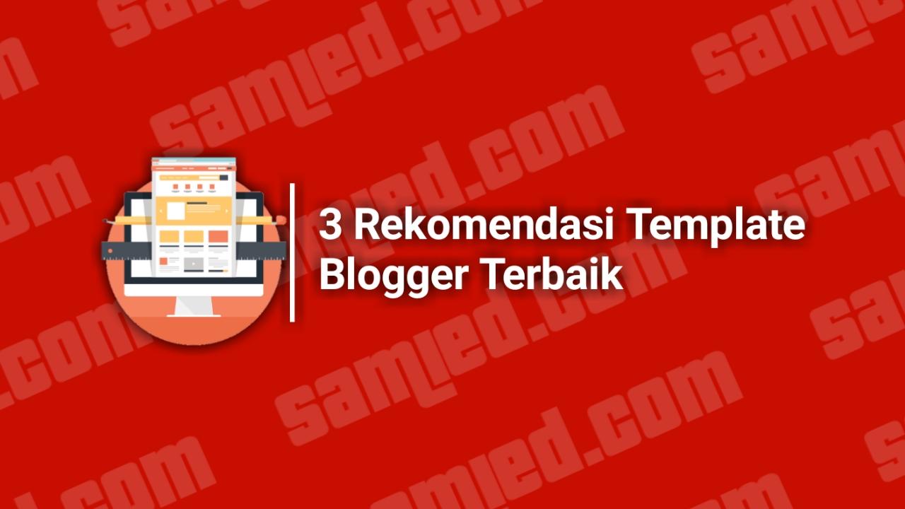 template blog terbaik, rekomendasi template blogger,