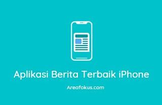 Aplikasi Berita Terbaik iPhone