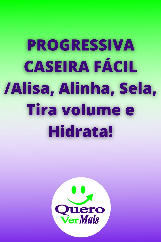 PROGRESSIVA CASEIRA FÁCIL /Alisa, Alinha, Sela, Tira volume e Hidrata!