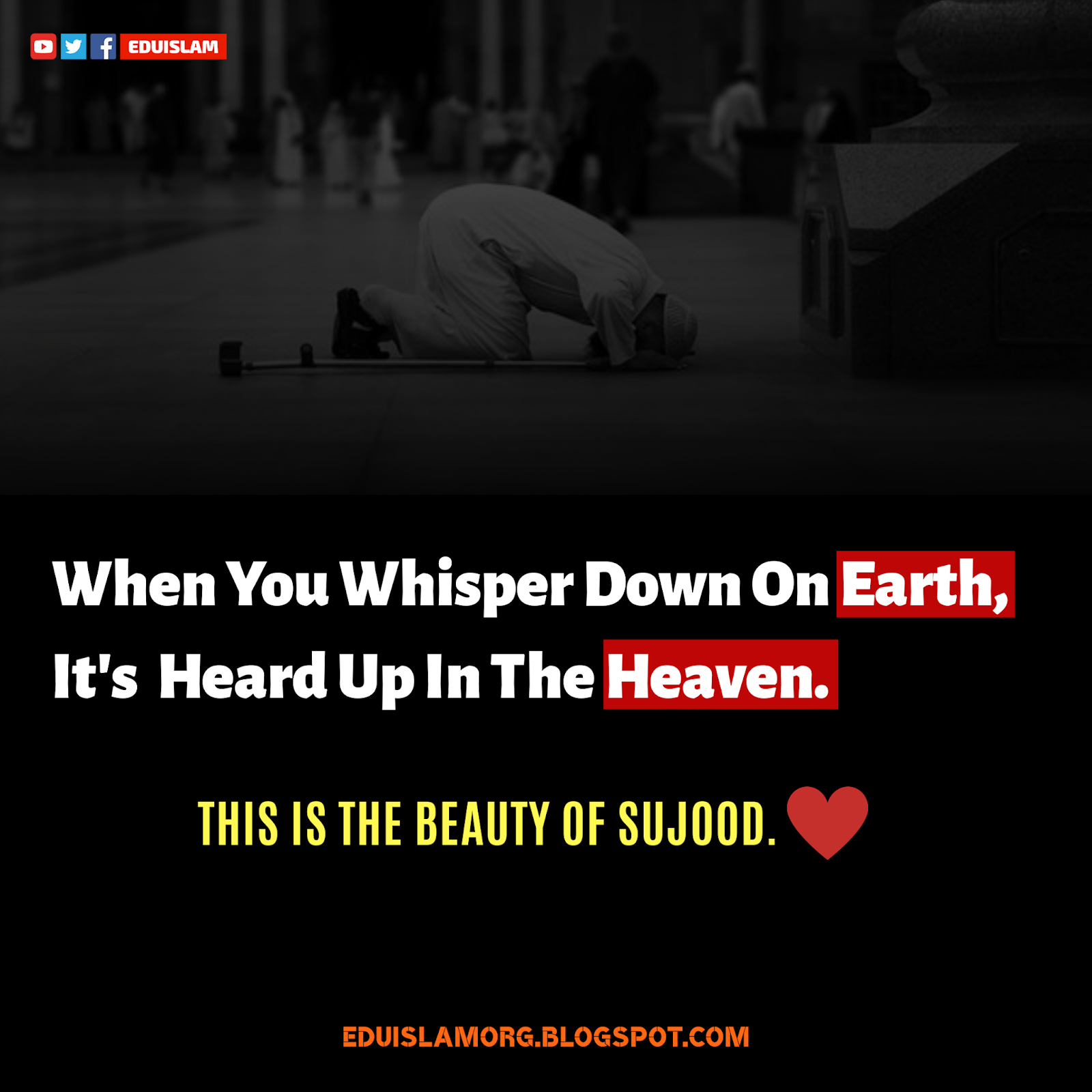 About sujood, sujood quotes, when you whisper, Dua accepted in Sujood, EduIslam