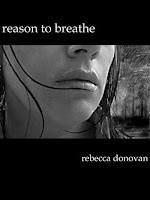 Reason to Breathe & Barely Breathing by Rebecca Donovan