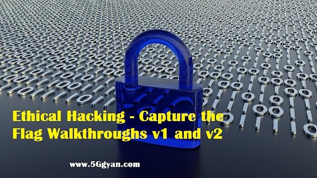 Ethical Hacking - Capture the Flag Walkthroughs v1 and v2