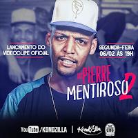 Baixar Mentiroso - MC Pierre Mp3