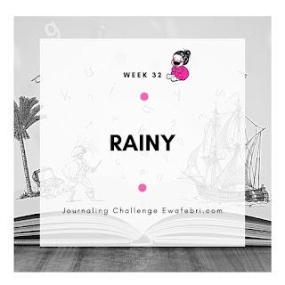 rainy minggu 32