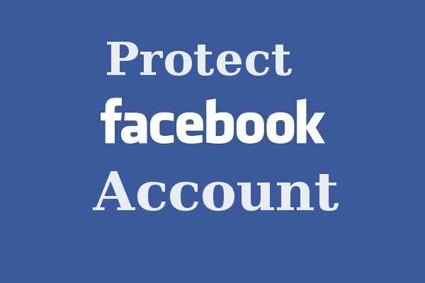 How to protect Facebook Account from Hacking