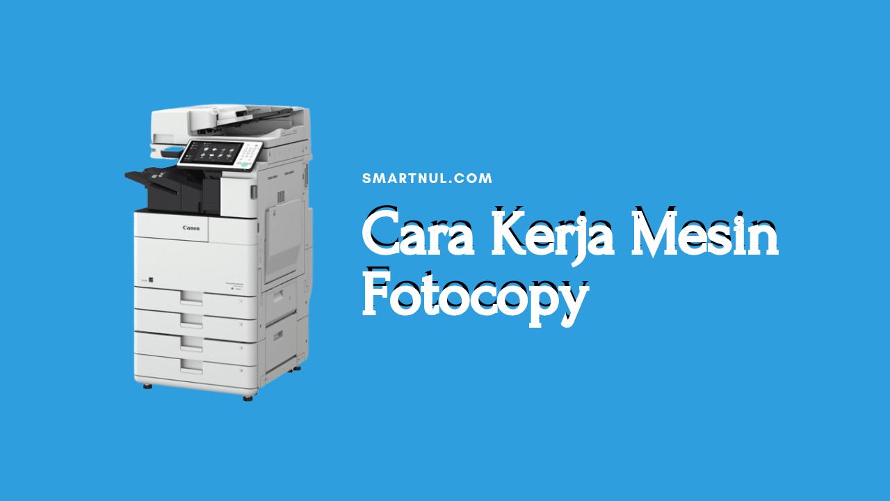 cara kerja mesin fotocopy