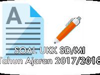 Soal UKK SD/MI Tahun Pelajaran 2017/2018