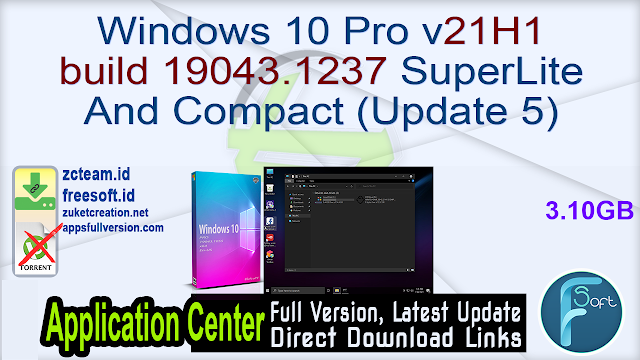 Windows 10 Pro v21H1 build 19043.1237 SuperLite And Compact (Update 5)