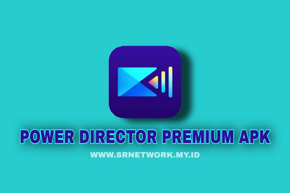 PowerDirector mod apk download
