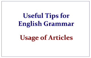 Useful Tips about English Grammar- Usage of Articles