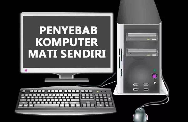 Penyebab Komputer Mati Sendiri Saat Booting