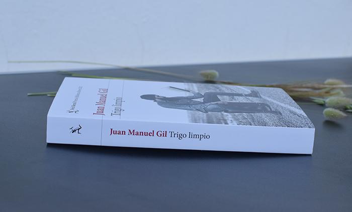 «Trigo limpio» de Juan Manuel Gil (Seix Barral), una novela magistral