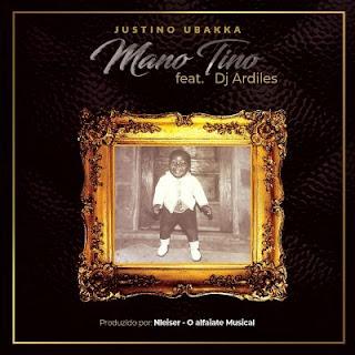 Justino Ubakka - Mano Tino (feat. DJ Ardiles) [Prod. NLeiser]
