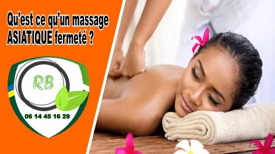 Qu'est ce qu'un massage ASIATIQUE fermeté;
