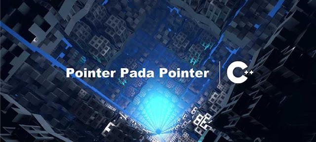 Cara Deklarasi Pointer Pada Pointer C++ - belajar C++