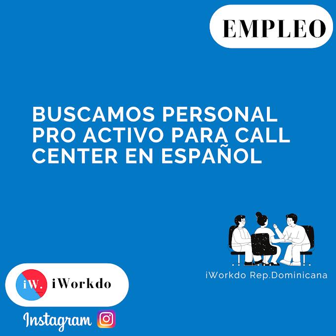 Buscamos personal pro activo para call center en español