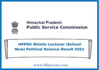 HPPSC Shimla Lecturer (School-New) Political Science Result 2021