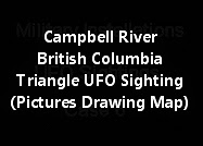 Campbell River British Columbia Triangle UFO Sighting (Pictures Drawing Map)