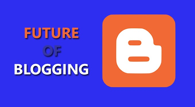 Blogging Ka Bhavishy Kaise Hoga? Blogger Future in Hindi