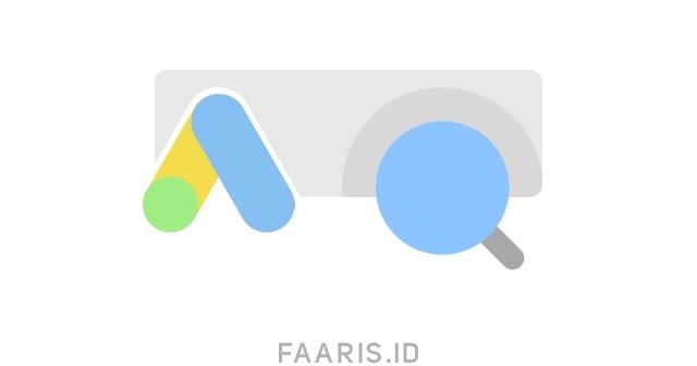 Panduan Lengkap Mengenai Google Ads Untuk Promosi Faaris Id Teknologi Dan Media Sosial