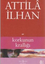 Korkunun Krallığı kitabı - Attila İlhan
