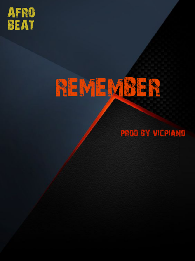 (AFRO BEAT)REMEMBER PROD BY VICPIANO