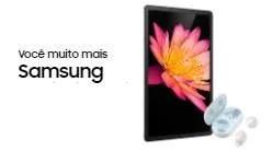 Nova Promoção Samsung Você Muito Mais Compre Ganhe Galaxy Buds