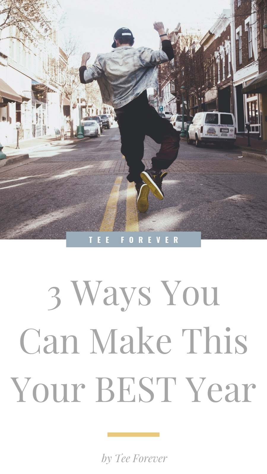 3 Ways You Can Make This Your BEST Year
