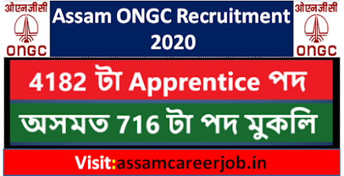 ONGC Recruitment 2020 : For 4182 Apprentice Vacancy | Oil and Gas recruitment Assam for 716 Posts