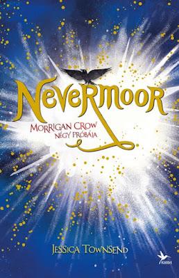 Jessica Townsend – Nevermoor: Morrigan Crow négy próbája (Nevermoor 1.)  könyves vélemény, könyvkritika, recenzió, könyves blog, könyves kedvcsináló