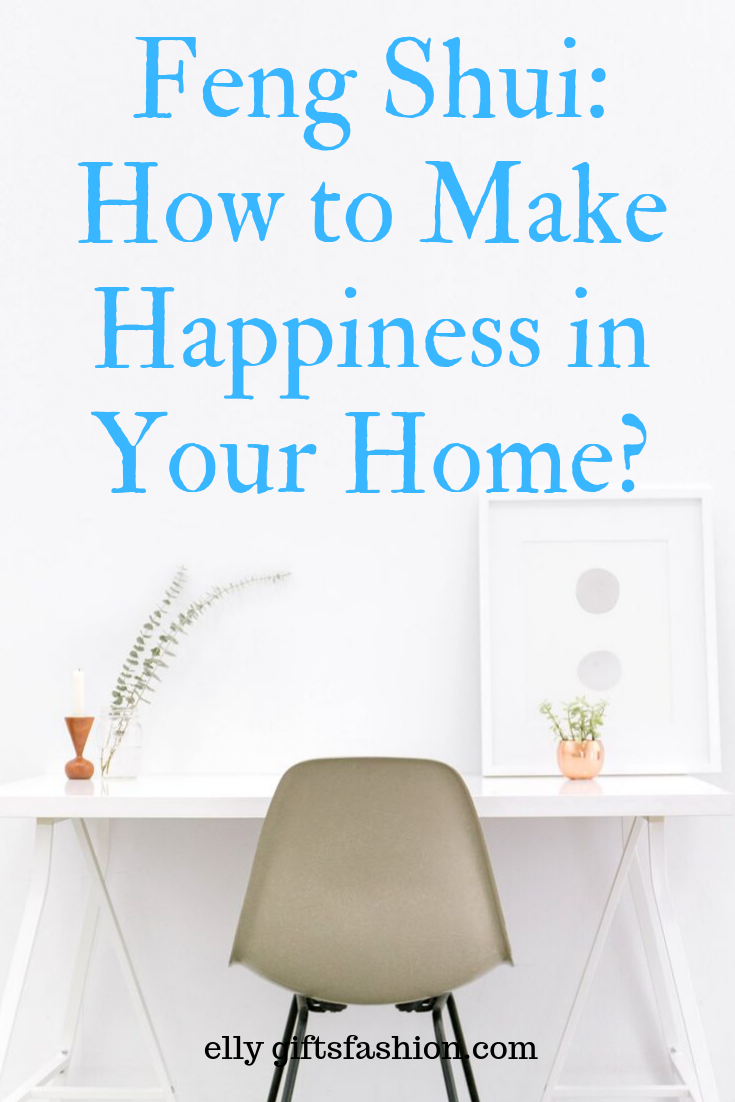 Feng Shui: How to Make Happiness in Your Home?