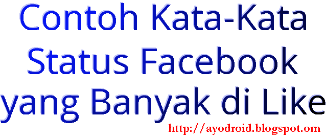 Contoh Kata Kata Buat Status Facebook Yang Akan Banyak Di