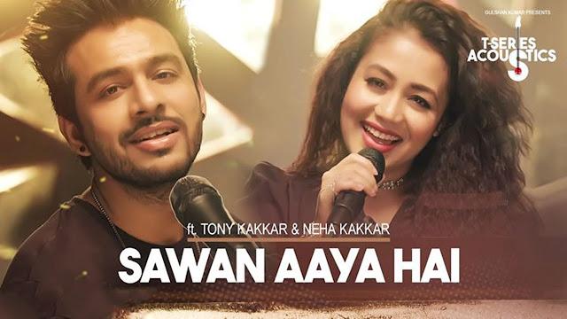 Sawan Aaya Hai Lyrics  Feat Tony Kakkar, Neha Kakkar