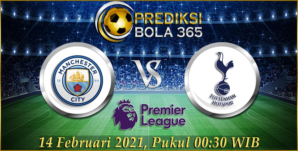 Prediksi Bola Manchester City Vs Tottenham Premier League 14 Februari 2021