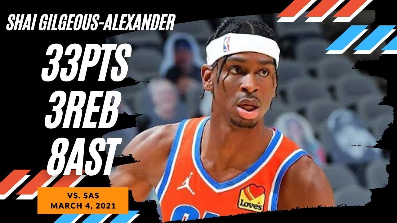 Shai Gilgeous Alexander 33pts vs SAS   March 4, 2021   2020-21 NBA Season