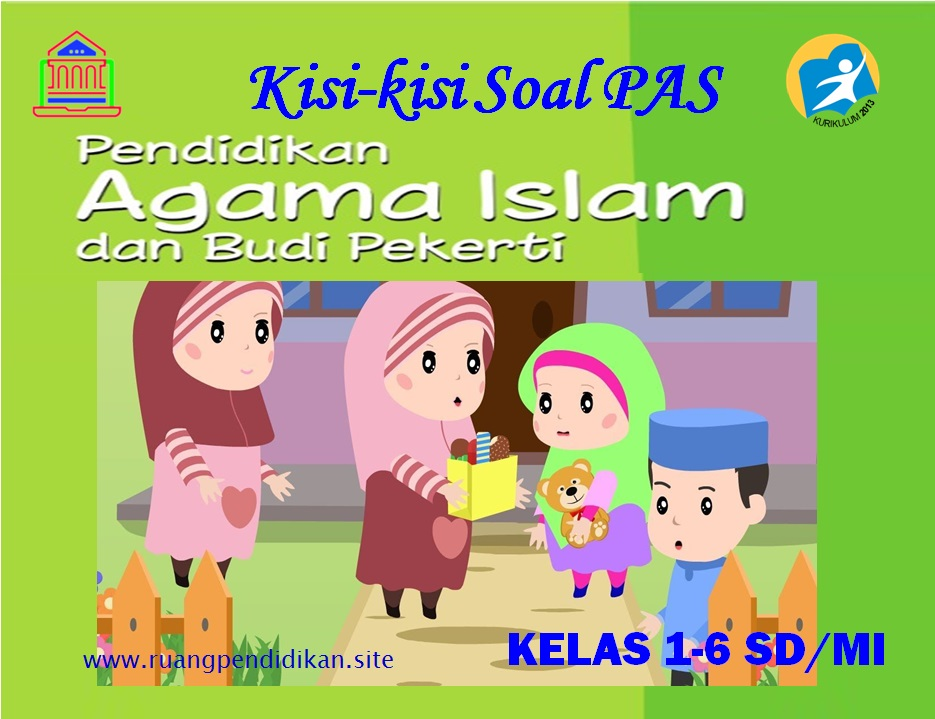 Kisi-kisi Soal PAS PAI & BP Kelas 1, 2, 3, 4, 5, 6 SD/MI