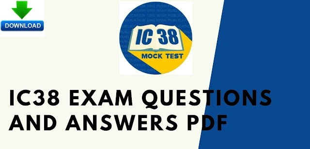 IC38 Exam Questions And Answers PDF