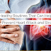 The 5 Daily Healthy Routines That Can Help To Prevent Heart Attack and Stroke