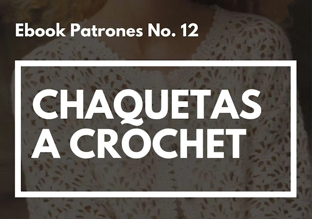 Ebook No. 12 Chaquetas a Crochet