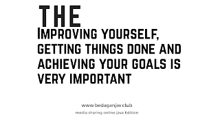 By self-improvement we can achieving our goal