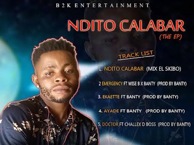DOWNLOAD EP:- B2k Boss _Ndito Calabar-Ep