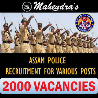 ASSAM POLICE | RECRUITMENT FOR VARIOUS POSTS | 2000 VACANCIES