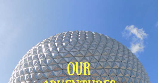 Our adventures in Disney World- Exploring Epcot