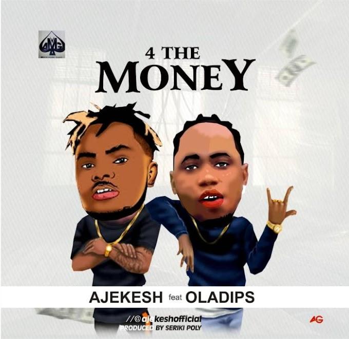 Ajekesh x Ola Dips – For The Money