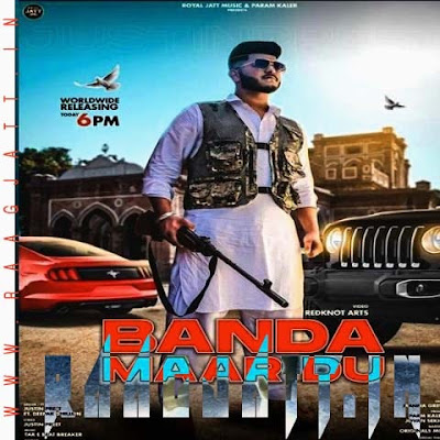 Banda Maar Du by Justinpreet & Deepak Dhillon lyrics