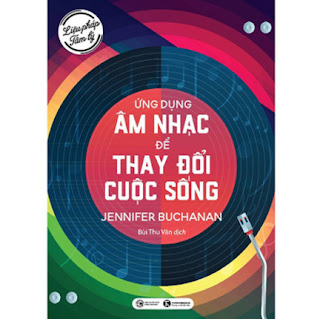 Liệu pháp tâm lý: Ứng dụng âm nhạc để thay đổi cuộc sống ebook PDF EPUB AWZ3 PRC MOBI